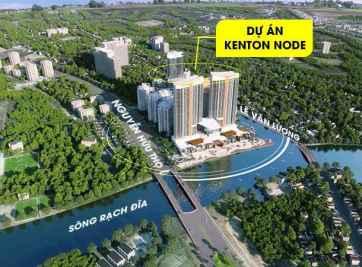 VỊ TRÍ DỰ ÁN KENTON NODE HOTEL COMPLEX CÓ GÌ ĐẶC BIỆT?